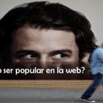 5 lecciones de popularidad en la web para tu proyecto