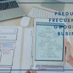 Tutorial de Google My Business y Preguntas Frecuentes